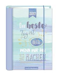 der_beste_tag_ist_heute_2017_terminplaner_kalender
